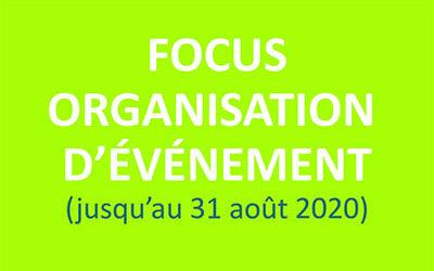 Focus organisation d'événement (jusqu'au 31 août 2020)